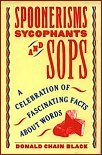 Spoonerisms, Sycophants, and Sops