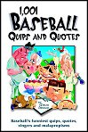 1,001 Baseball Quips and Quotes